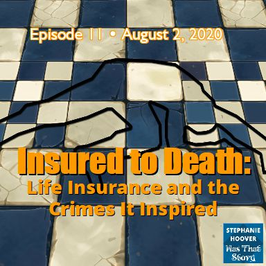 Insured to Death: Life Insurance and the Crimes It Inspired