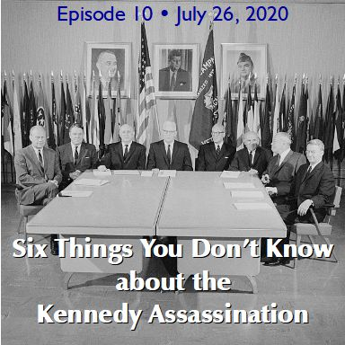 Six Things You Don't Know about the Kennedy Assassination